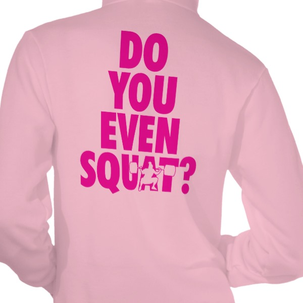 Do You Even Squat? Hooded Pullover