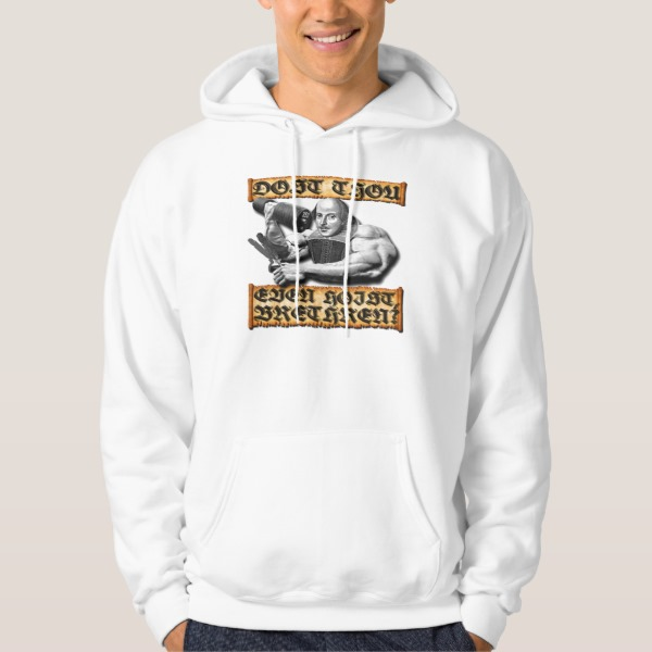 Do You Even Lift Shakespeare Edition Gym Hoodie