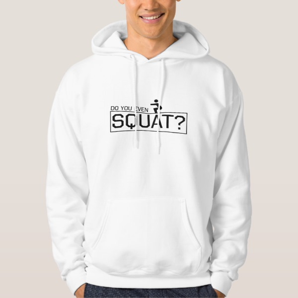 Do You Even Squat Hoodie