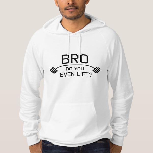 BRO Do You Even Lift? Hoodie