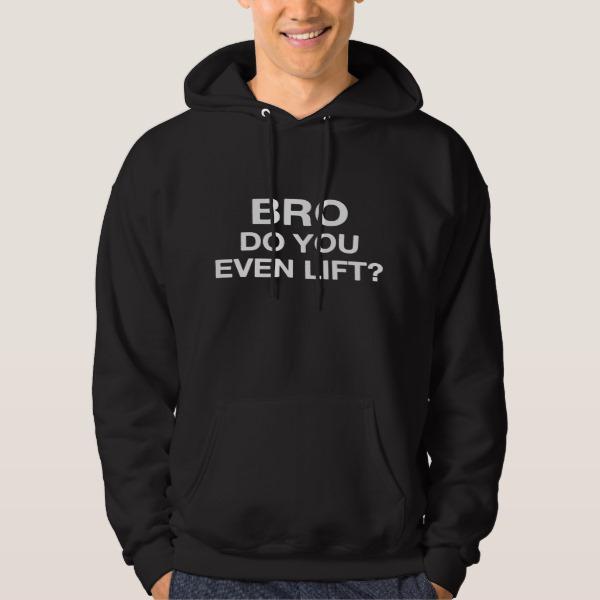 Bro, Do You Even Lift? Hoodie