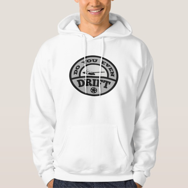 Do You Even Drift? Hoodie