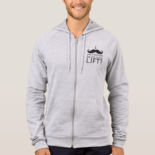 I Moustache You A Question - Do You Even Lift? Hoodie
